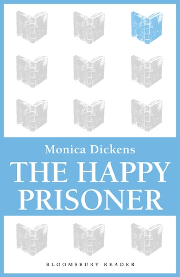 The Happy Prisoner ebook by Monica Dickens
