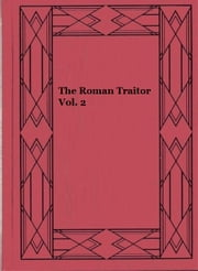 The Roman Traitor Vol. 2 ebook by Henry William Herbert