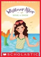 Whatever After #3: Sink or Swim ebooks by Sarah Mlynowski
