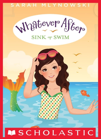Whatever After #3: Sink or Swim ebook by Sarah Mlynowski