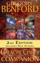 The Galactic Center Companion ebook by Gregory Benford
