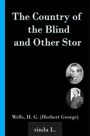 The Country of the Blind, and Other Stor ebook by Wells H. G. (Herbert George)