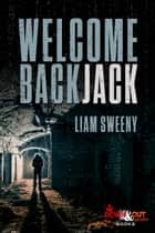 Welcome Back, Jack ebook by Liam Sweeny