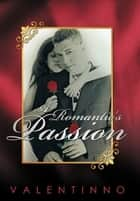 A Romantic's Passion ebook by Valentinno