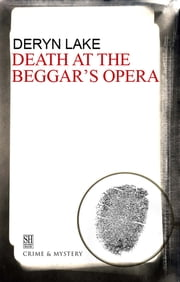 Death at the Beggar's Opera ebook by Deryn Lake