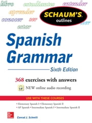 Schaum's Outline of Spanish Grammar, 6th Edition ebook by Conrad Schmitt