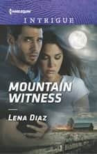 Mountain Witness ebook by Lena Diaz