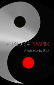 The TAO of PIMPIN' ebook by Blue