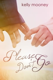 Please Don't Go ebook by Kelly Mooney