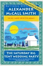 The Saturday Big Tent Wedding Party (Enhanced Edition) - A No. 1 Ladies' Detective Agency Novel (12) ebook by Alexander McCall Smith