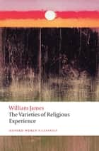 The Varieties of Religious Experience ebook by William James, Matthew Bradley