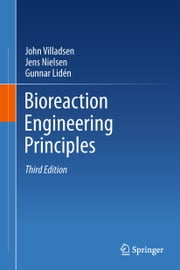 Bioreaction Engineering Principles ebook by John Villadsen,Jens Nielsen,Gunnar Lidén