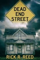 Dead End Street ebook by Rick R. Reed