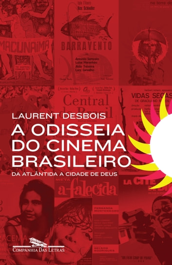 A odisseia do cinema brasileiro ebook by Laurent Desbois