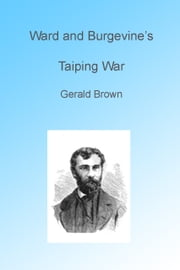 Ward and Burgvines Taiping War ebook by Gerald Brown