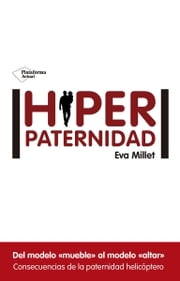 Hiperpaternidad ebook by Eva Millet