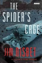 Spiders Cage - A Novel ebook by Jim Nisbet