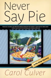 Never Say Pie ebook by Carol Culver