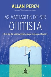 As vantagens de ser otimista ebook by Allan Percy