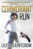 Cormorant Run ebook by Lilith Saintcrow