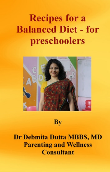 Recipes for a Balanced Diet: for preschoolers ebook by Debmita Dutta