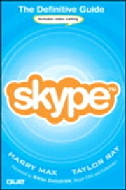 Skype: The Definitive Guide - The Definitive Guide ebook by Harry Max,Taylor Ray