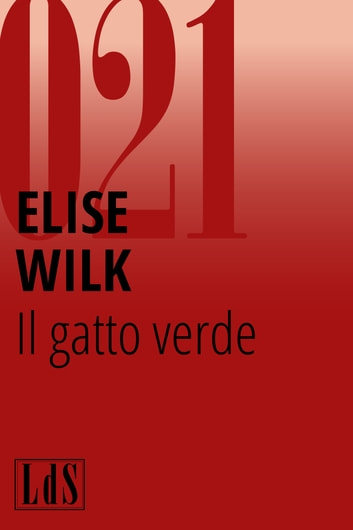 Il gatto verde ebook by Elise Wilk