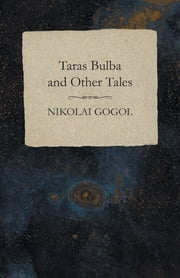 Taras Bulba and Other Tales ebook by Nikolai Gogol