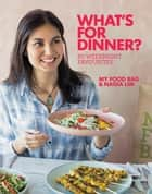 What's for Dinner? - 80 Weeknight Favourites ebook by Nadia Lim