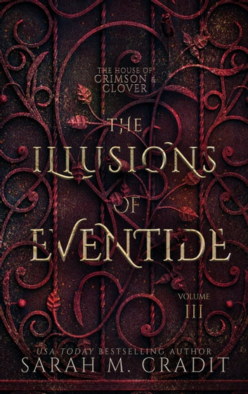 The Illusions of Eventide - A New Orleans Witches Family Saga ebook by Sarah M. Cradit