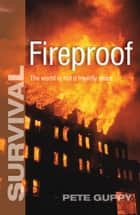 Fireproof ebook by Pete Guppy