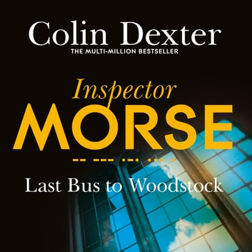 Last Bus to Woodstock audiobook by Colin Dexter