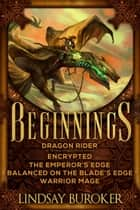 Beginnings - five heroic fantasy adventure novels ebook by