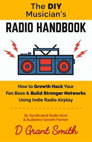 The DIY Musician's Radio Handbook ebook by D Grant Smith
