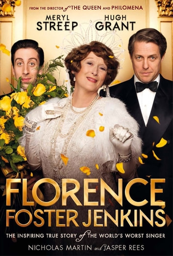 Florence Foster Jenkins ebook by Jasper Rees,Nicholas Martin