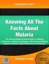 what is malaria knowing more on 10 facts you may not know about malaria - a life-threatening disease transmitted  by mosquitoes that affects millions of people every year in africa and across the.