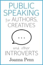 「Public Speaking for Authors, Creatives and other Introverts」(Joanna Penn著)