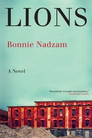 Lions - A Novel ebook by Bonnie Nadzam