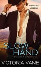 Slow Hand ebook by Victoria Vane