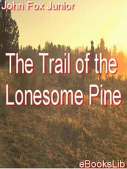 The Trail of the Lonesome Pine ebook by John Jr. Fox