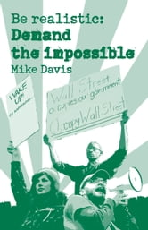 Be Realistic - Demand the Impossible ebook by Mike Davis
