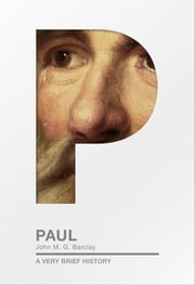 Paul - A Very Brief History ebook by John M. G. Barclay