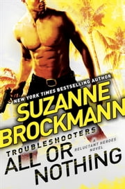 All or Nothing - A Troubleshooters Novel ebook by Suzanne Brockmann