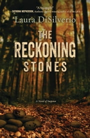 The Reckoning Stones - A Novel of Suspense ebook by Laura DiSilverio