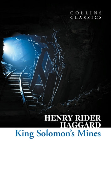 King Solomon's Mines (Collins Classics) ebook by Henry Rider Haggard