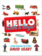 Hello Girls & Boys! - A New Zealand Toy Story ebook by David Veart