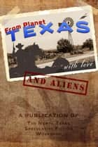 From Planet Texas, With Love and Aliens - 1 ebook by Pat Hauldren, Russ Linton, Becky Burkheart,...