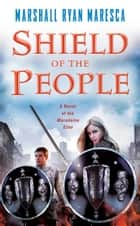 Shield of the People ebook by Marshall Ryan Maresca