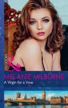 A Virgin For A Vow (Mills & Boon Modern) ebook by Melanie Milburne