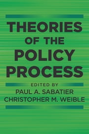 Theories of the Policy Process ebook by Paul A. Sabatier,Christopher M Weible